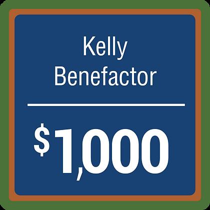 Kelly Benefactor - $1,000