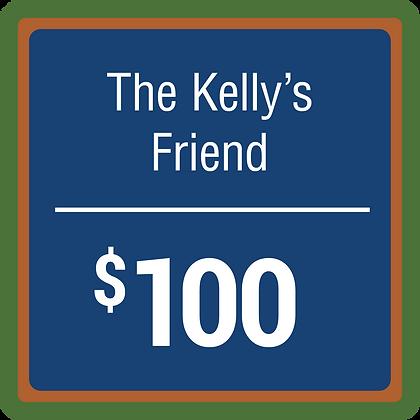 The Kelly's Friend - $100