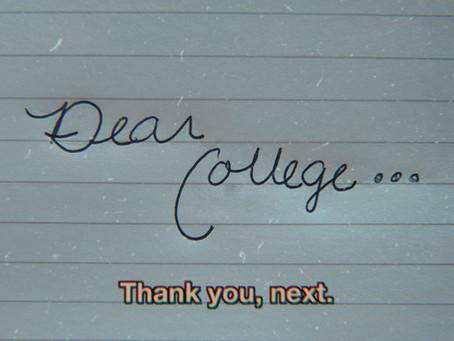 Dear College... Thank you, next.