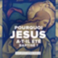 Pourquoi-Jésus-a-t-il-été-baptisé-.png