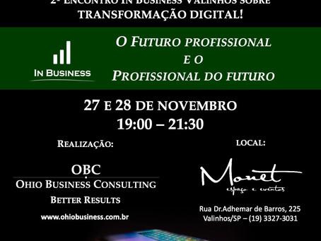 Começa Quarta-Feira! 2º Encontro In Business Valinhos - Transformação Digital