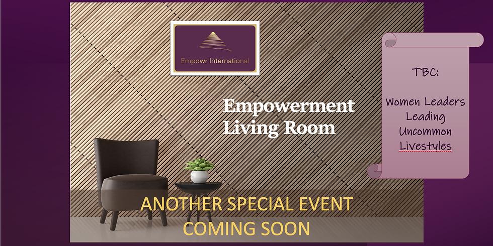 Empowerment Living Room - WOMEN LEADERS LEADING UNCOMMON LIFESTYLES