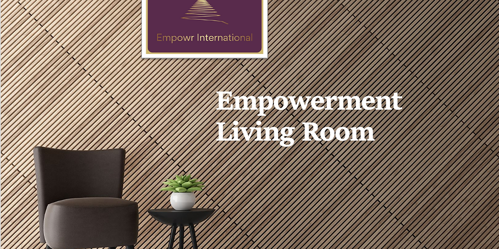 Empowerment Living Room   -  Female Leaders within Male Dominated Spaces (1)