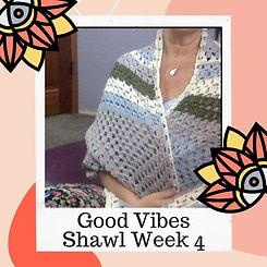 Good Vibes Shawl Week 4.jpg