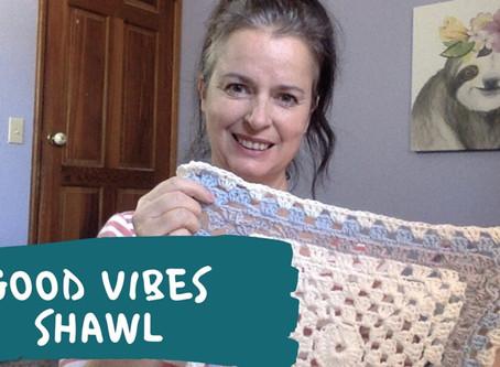 Good Vibes Shawl
