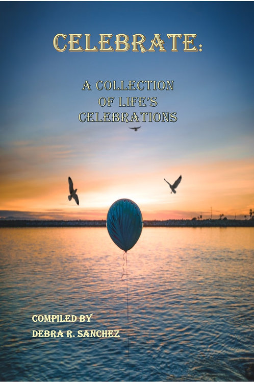 CELEBRATE: A Collection of Life's Celebrations