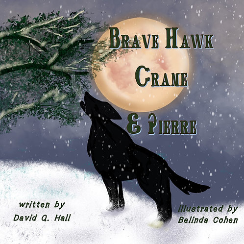 Brave Hawk, Crane & Pierre