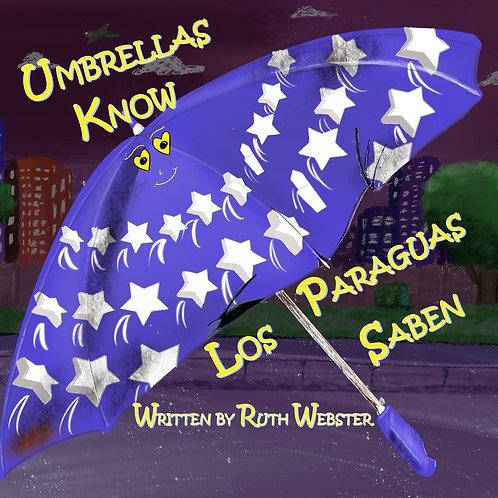 Umbrellas Know: Los Paraguas Saben