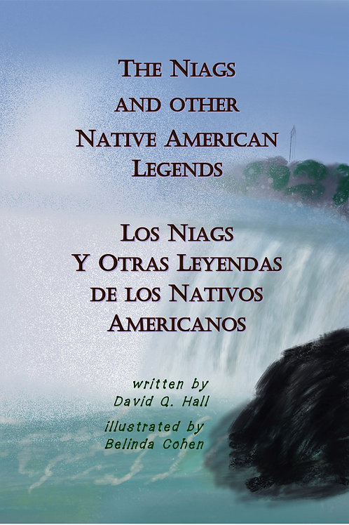 The Niags and Other Native American Legends/Los Niags y Otras Leyendas de los Na