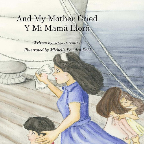 And My Mother Cried/Y Mi Mamá Lloró