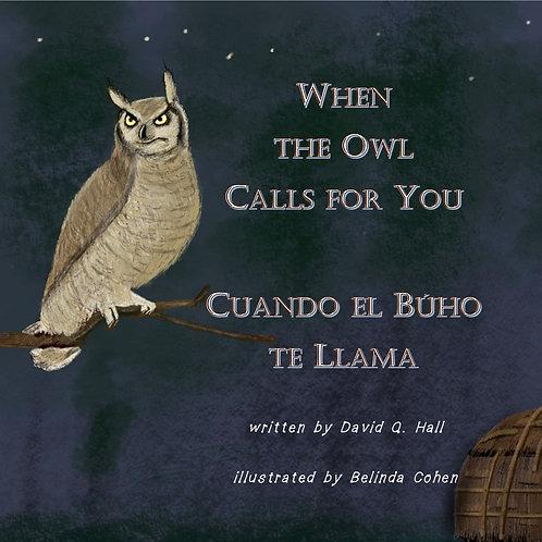 When the Owl Calls for You/Cuando el Búho Te Llama