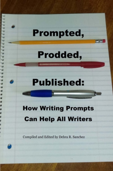 Prompted, Prodded, Published: How Writing Prompts Can Help All Writers