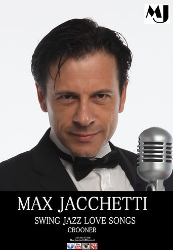 "Max Jacchetti the italian Swing Jazz Love Songs Crooner for Luxury Events ""La voce calda ed elegante per un tocco di classe in più al Vs evento"""