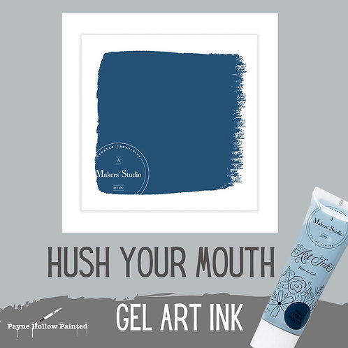 HUSH YOUR MOUTH  Gel Art Ink  from A Maker's Studio, Free Shipping
