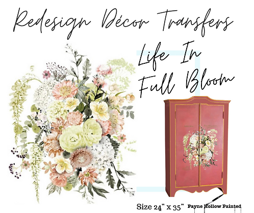 LIFE IN FULL BLOOM  -  Redesign Decor Transfers