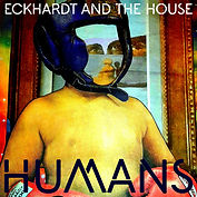 Eckhardt And The House - Humans - Single