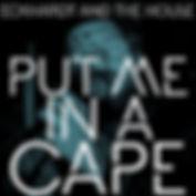 EATH_Put Me In A Cape_FINAL.jpg