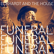Eckhardt And The House - Funeral Artwork