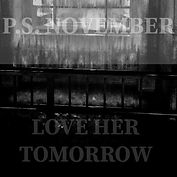 P.S. November - Love Her Tomorrow - Sing