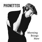 Phonettes - Morning Brings New - Single