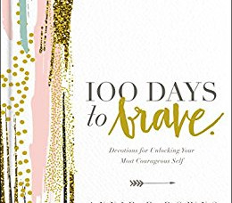 100 Days to Brave, I came , I read, I reviewed!