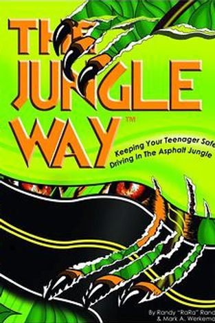 The Jungle Way: Keeping Your Teenager Safe Driving in the Asphalt Jungle