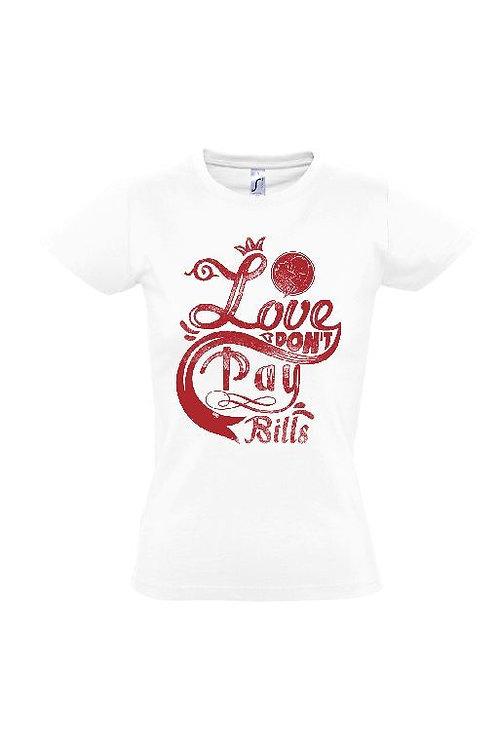 """Damen T-Shirt Weiß Aufdruck """"LOVE DON`T PAY BILLS"""""""