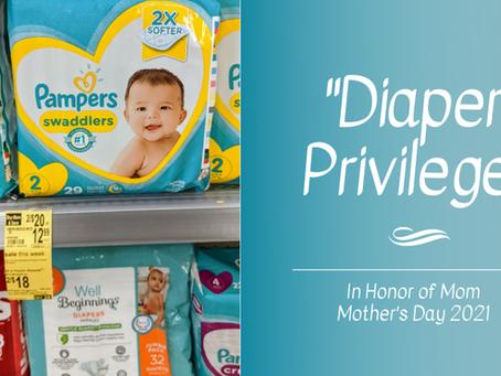 Diaper Privilege: In Honor of Mom