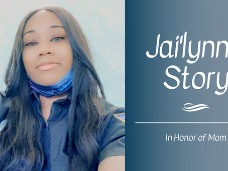 Jai'lynn's Story: In Honor of Mom