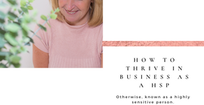 How To Thrive In Business As a Highly Sensitive Person