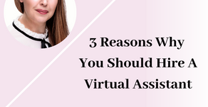 3 Reasons Why You Need A Virtual Assistant.