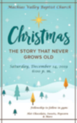 Machias Valley Baptist Church Christmas The Story That Never Grows Old, Christmas Concert, Saturday, December 14, 2019 at 6pm
