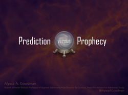 Prediction vs. Prophecy