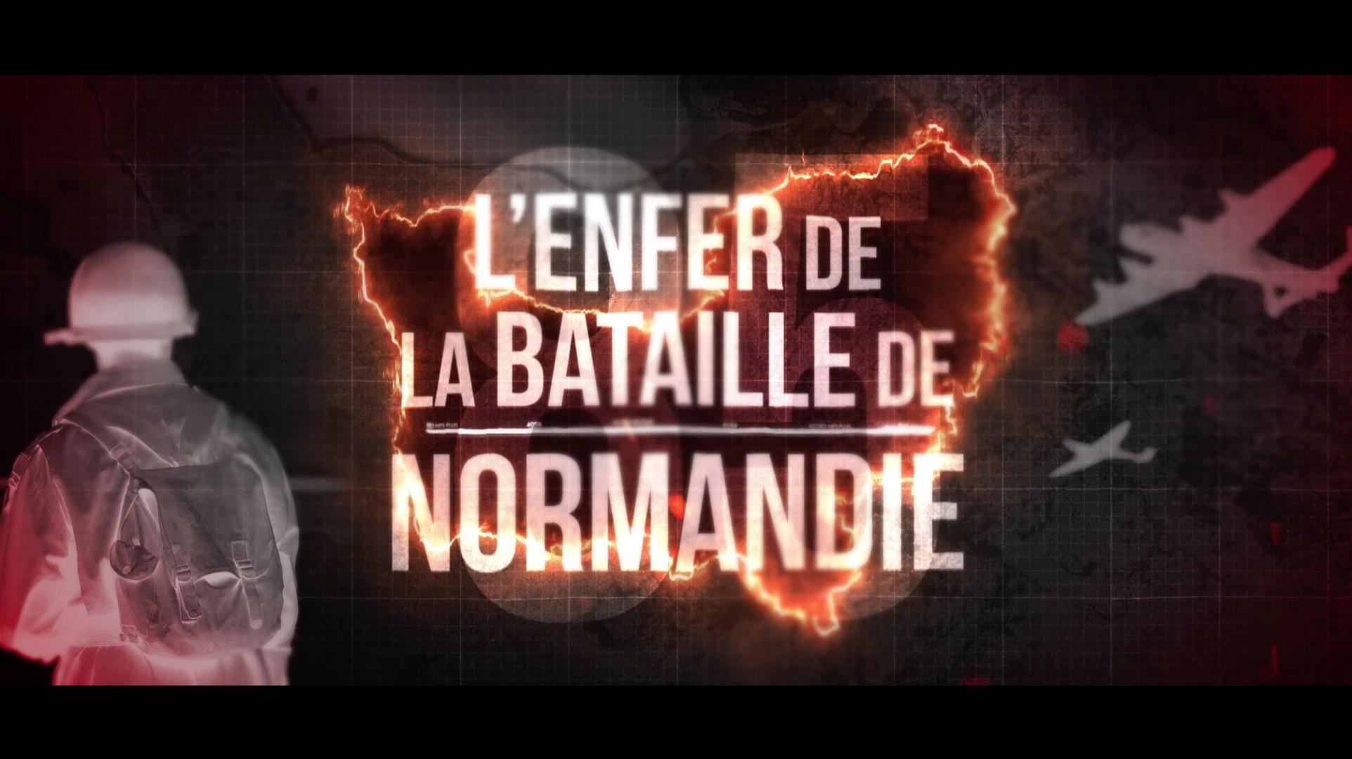 L'Enfer de la Bataille de Normandie • 2018 (80 min)