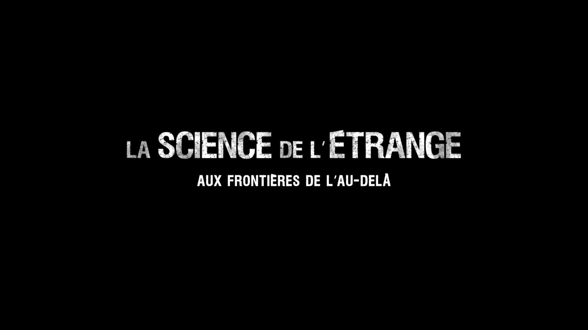 La Science de l'Étrange • 2014 (2*52 min)