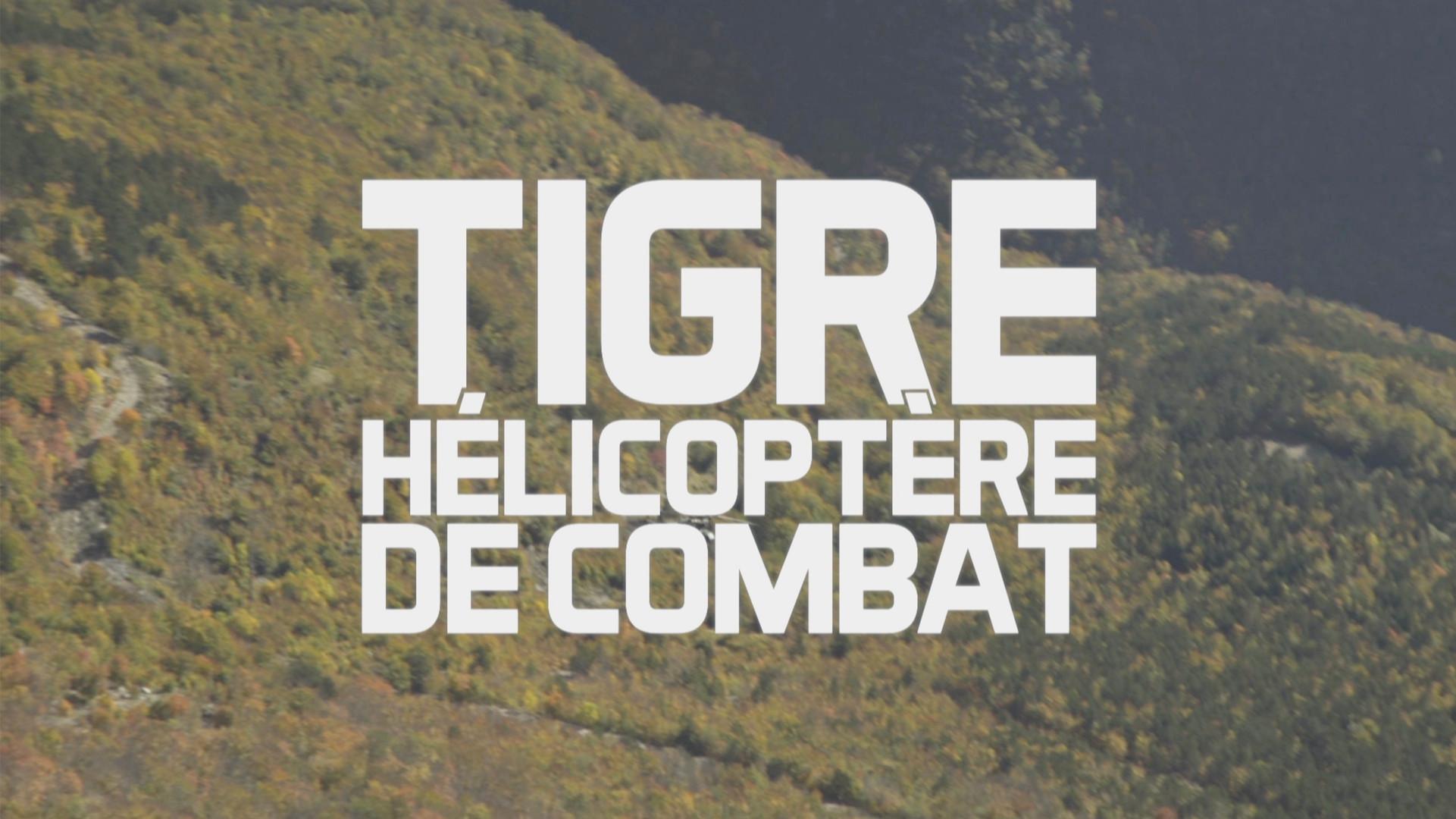 Tigre, Hélicoptère de Combat • 2017 (52 min)