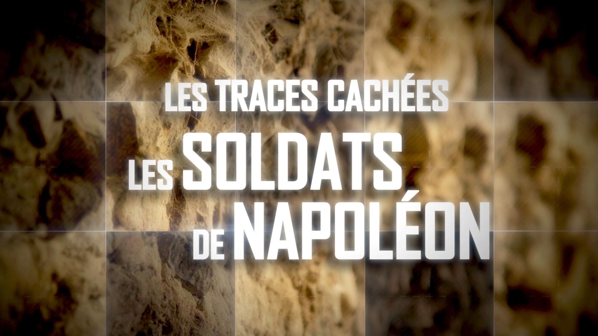 Les Soldats de Napoléon, Les Traces Cachées • 2015 (79 min)