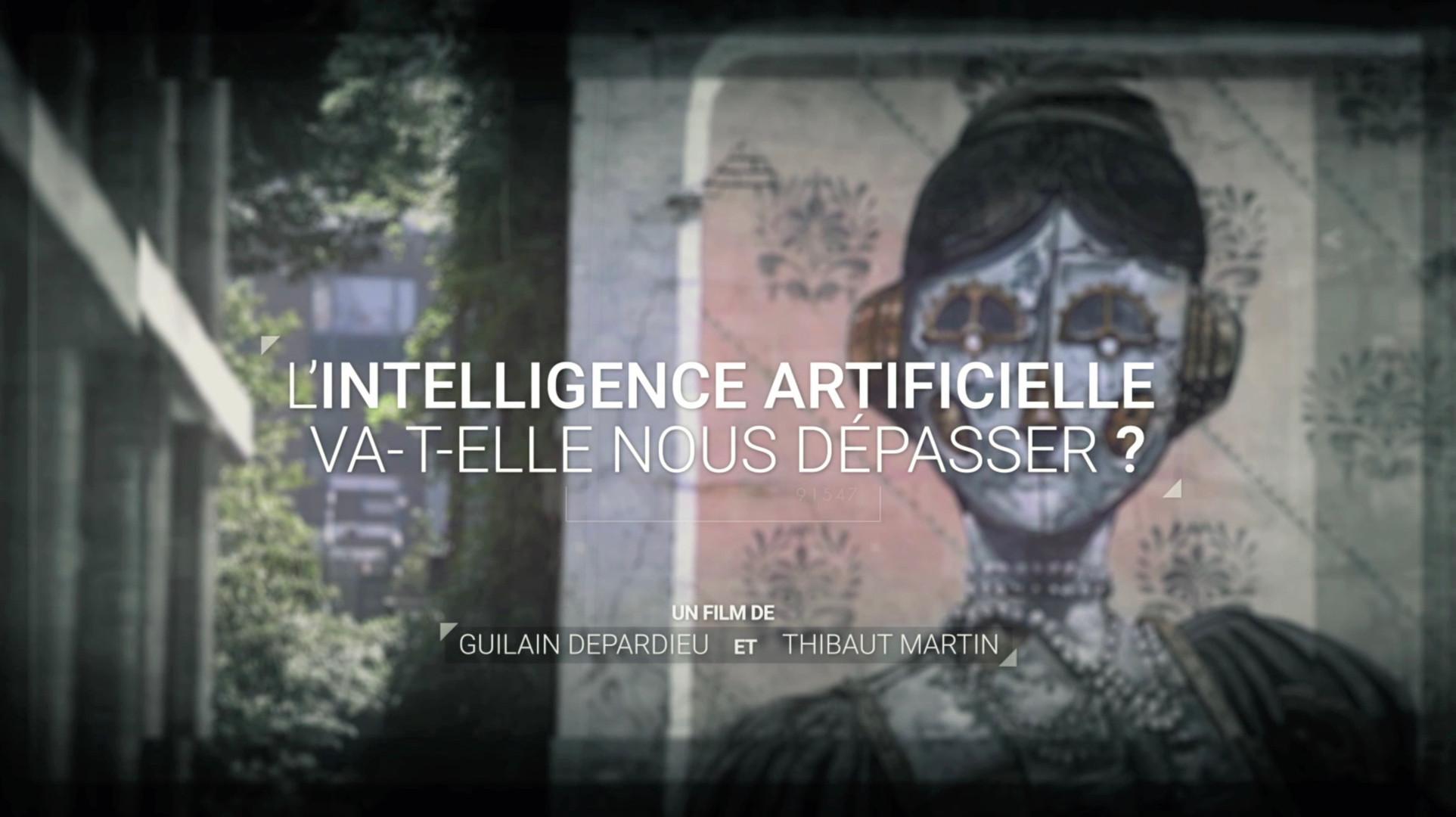 L'Intelligence Artificielle Va-t-elle Nous Dépasser ? • 2018 (52 min)