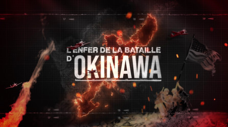 L'Enfer de la Bataille d'Okinawa • 2020 (52 min)