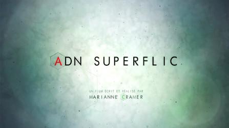 ADN Superflic • 2015  (52 min)