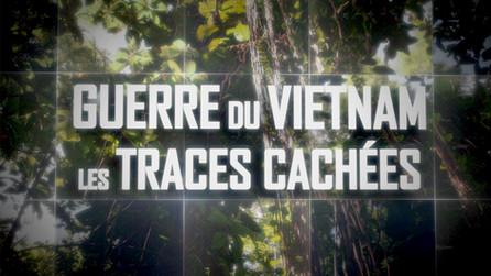 Guerre du Vietnam, Les TracesCachées • 2016 (62 min)