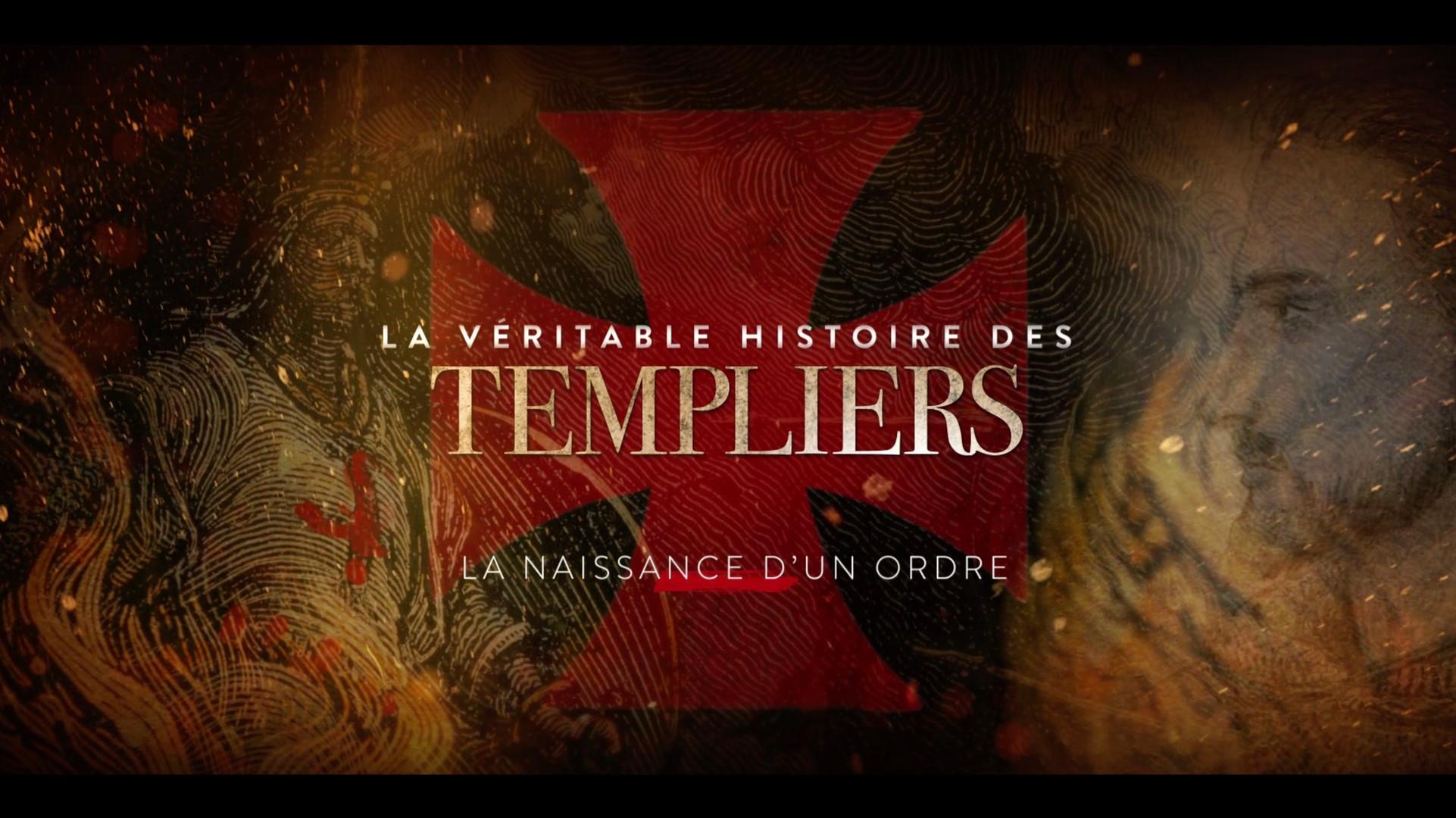 La Véritable Histoire des Templiers • 2020 (3*52 min)
