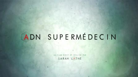 ADN Supermédecin • 2015 (52 min)