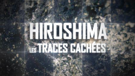 Hiroshima, Les Traces Cachées • 2015 (77 min)