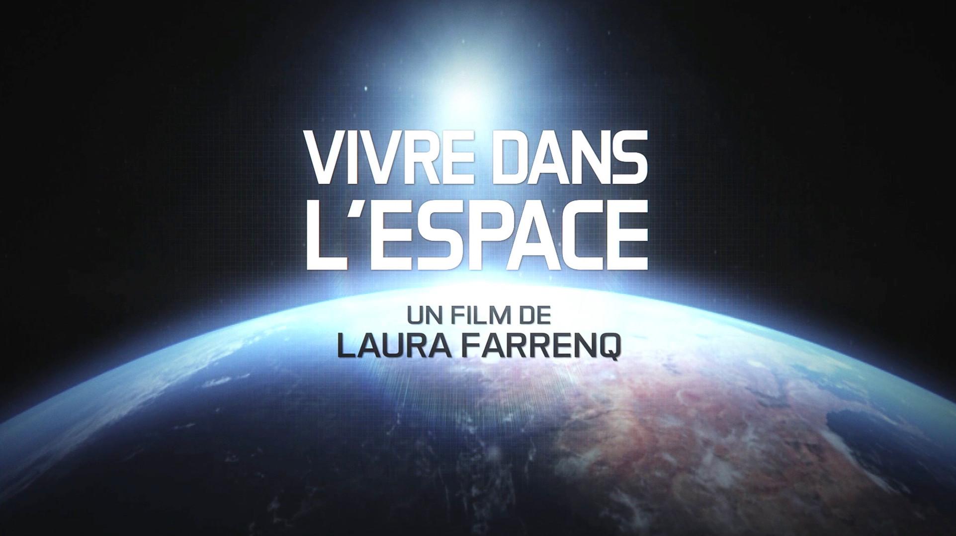 """Le Monde de Demain """"Vivre dans l'Espace"""" • 2013 (10*52 min)"""