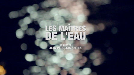 "La Science en Marche ""Les Maîtres de l'Eau"" • 2013 (8*52 min)"