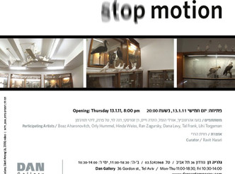 Dan Gallery, Tel Aviv  - Stop Motion