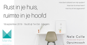 18-9-2019 / 19u30 @ Edegem - Rust in je huis, ruimte in je hoofd (ManAs)