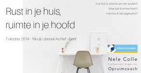 7-10-2019 / 19u @ Gent - Rust in je huis, ruimte in je hoofd