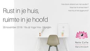 30-11-2018 / 19u - Workshop Rust in je huis, ruimte in je hoofd @ Yoga Yina - Drongen VOLZET